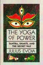 The Yoga of Power : Tantra, Shakti, and the Secret Way by Julius Evola (1993,...