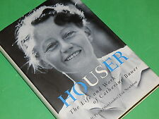 HOUSER: The Life & Work of Catherine Bauer - Peter Oberlander & Eva Newbrun HBDJ