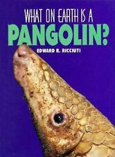 What on Earth Is A... - Pangolin-ExLibrary