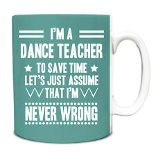 Turquoise Never Wrong Dance Teacher Funny Gift Idea Mug 055