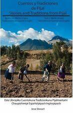 Cuentos y Tradiciones de Pijal: Relatos en Media Lengua : Stories and...