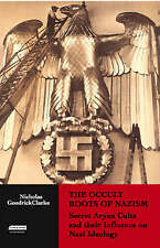 The Occult Roots of Nazism: Secret Aryan Cults and Their Influence on Nazi...