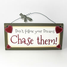Don't Follow Your Dreams - Sentimental Hanging Plaque Novelty Gift Fun Sign