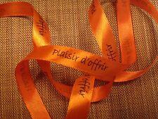 Ruban satin orange imprimé message Plaisir d'offrir mercerie scrapbooking galon
