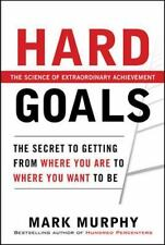 Hard Goals : The Secret to Getting from Where You Are to Where You Want to Be, M