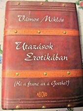 UTAZASOK EROTIKABAN~Vamos Miklos 2007 Hungary in Hungarian book