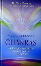 Chakras - Die Energiezentren für das Bewusstsein einer Neuen Zeit von M. Oetinge