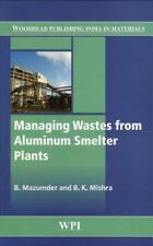 Woodhead Publishing India: Managing Wastes from Aluminium Smelter Plants by...