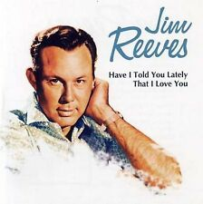 Jim Reeves-Have I Told You Lately That I Love You CD