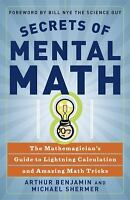 Secrets of Mental Math : The Mathemagician's Guide to Lightning Calculation...