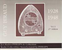 "Catalogue de GUY BIRAUD  Vol 1 ""les radios Philips de Collection"" de 1928 à 1948"