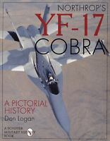 Northrop's Yf-17 Cobra : A Pictorial History, Paperback by Logan, Don, Brand ...