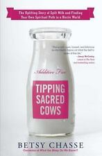 Tipping Sacred Cows: The Uplifting Story of Spilt Milk and Finding Your Own Spir