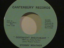 STORMY WEATHER GOODNIGHT SWEETHEART / 59 FEVER CANTERBURY RECORDS NEAR MINT 45
