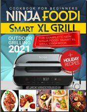 Best CookBooK: Ninja Foodi Smart XL Grill Cookbook for Beginners 2021 Outdoor