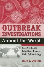 Outbreak Investigations Around the World : Case Studies in Infectious...