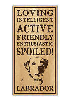 Wood Dog Breed Personality Sign - Spoiled Labrador (Yellow, Black, Chocolate)