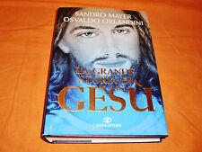 la grande storia di gesù sandro mayer - osvaldo orlandini cairo editore 2009