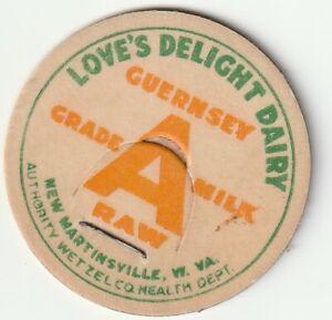 MILK BOTTLE CAP. LOVE'S DELIGHT DAIRY. NEW MARTINSVILLE, WV.