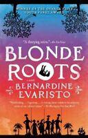 Blonde Roots, Paperback by Evaristo, Bernardine, Brand New, Free P&P in the UK