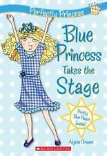 Perfectly Princess #5: Blue Princess Takes the Stage