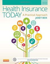 Health Insurance Today: A Practical Approach by Janet I. Beik, 5th Edition