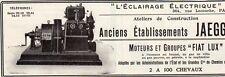 JAEGGE ECLAIRAGE ELECTRIQUE MOTEURS FIAT LUX PARIS PUBLICITE 1914 FRENCH AD