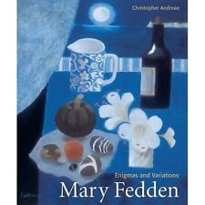 Mary Fedden: Enigmas and Variations by Christopher Andreae (Paperback, 2014)