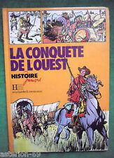 LA CONQUETE DE L'OUEST  ILL C GATY TEXTE JACQUES MARSEILLE HISTOIRE JUNIORS