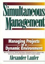 Simultaneous Management : Managing Projects in a Dynamic Environment by...
