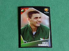N°218 DIMITAR IVANKOV BULGARIE BULGARIA PANINI FOOTBALL UEFA EURO 2004 PORTUGAL