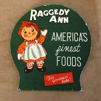 Vintage Raggedy Ann Advertisement America's Finest Foods for goodness sake