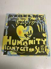 "Rebel MC - Humanity / I Can't Get No Sleep 12""  1992 NR Mint"