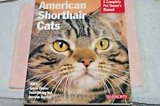 "A Complete Guide To ""American Short Hair Cats"" By Karen Leigh Davis"
