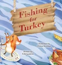 NEW Fishing for Turkey by N.A. Cauldron