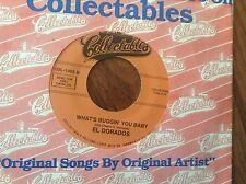 El Dorados- At My Front Door- What's Buggin You Baby  Unplayed 45 RPM