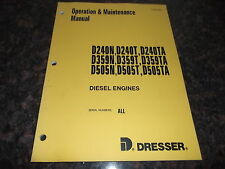 DRESSER D240N/T/TA D359N/T/TA D505N/T/TA ENGINE OPERATION & MAINTENANCE MANUAL