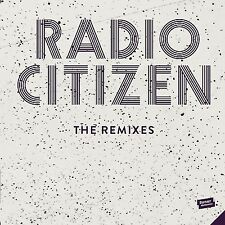 RADIO CITIZEN - THE REMIXES   VINYL LP SINGLE NEU