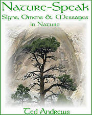 Nature-Speak: Signs Omens and Messages in Nature by Ted Andrews (Paperback, 2003)