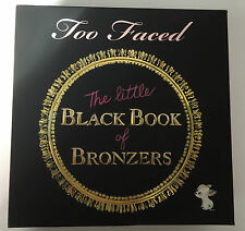 Too Faced - The Little Black Book of Bronzers/Bronzer Wardrobe  - UK SELLER