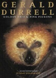 GOLDEN BATS AND PINK PIGEONS By Gerald Durrell. 9780006355571