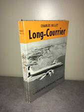 Charles Billet LONG-COURRIER Arthème Fayard 1956 AVIATION AVIONS SOPECA - CA40A