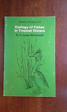 Ecology of Fishes in Tropical Waters Lowe-McConnell Marine Biology Ichthyology