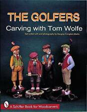 The Golfers: Carving with Tom Wolfe by Tom Wolfe (Paperback, 1997)
