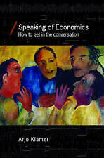 Speaking of Economics: How to Get in the Conversation (Economics as Social Theor