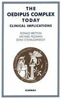 The Oedipus Complex Today: Clinical Implicati... by Edna O'Shaughnessy Paperback
