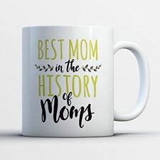 Best Mom History Coffee Mug - Best Mom In The History Of Moms - Funny 11 oz Whit
