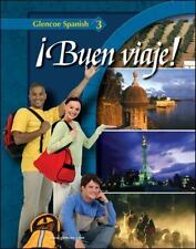 Glencoe Spanish: ¡Buen Viaje! by Glencoe McGraw-Hill Staff, Protase E. Woodford,