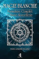 Magie Blanche: Formulaire Complet de Haute Sorcellerie (Paperback or Softback)