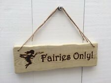 Handmade Rustic Wooden Fairies Only! Child's Room Tree House Den Sign Plaque